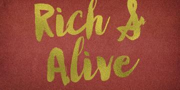 Rich & Alive
